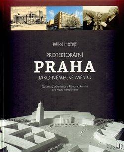 Obálka titulu Protektorátní Praha jako německé město