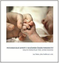 Obálka titulu Psychosociální  aspekty v současném  českém porodnictví