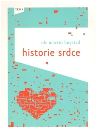Historie srdce - Ole Martin Hoystad | Booksquad.ink