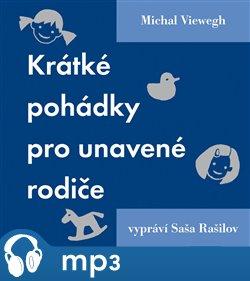 Krátké pohádky pro unavené rodiče, mp3 - Michal Viewegh