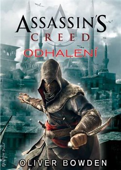 Assassin´s Creed: Odhalení. Assassin´s Creed 4 - Oliver Bowden