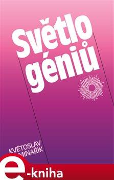 Světlo géniů - Květoslav Minařík e-kniha