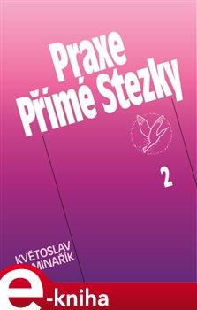 Praxe Přímé Stezky 2. Výbor z korespondence - Květoslav Minařík e-kniha