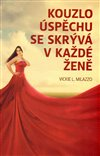 Obálka knihy Kouzlo úspěchu se skrývá v každé ženě
