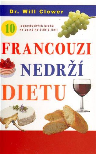 Francouzi nedrží dietu - Will Clower   Booksquad.ink