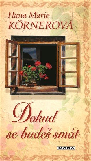 Dokud se budeš smát - Hana Marie Körnerová | Booksquad.ink
