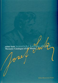 Obálka titulu Josef Suk. Tematický katalog skladeb