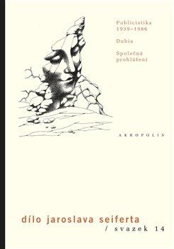 Obálka titulu Dílo J.Seiferta 14. - Publicistika (1939–1986)