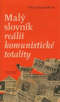 Obálka titulu Malý slovník reálií komunistické totality