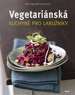 Obálka titulu Vegetariánská kuchyně pro labužníky