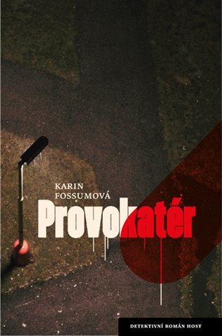Provokatér - Karin Fossumová | Booksquad.ink