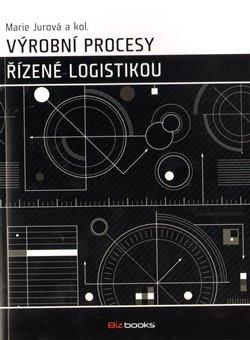 Obálka titulu Výrobní procesy  řízené logistikou