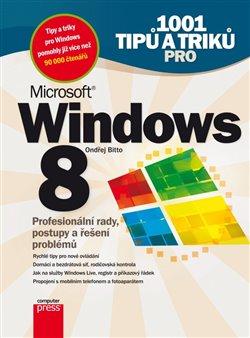 Obálka titulu 1001 tipů a triků  pro Microsoft Windows 8