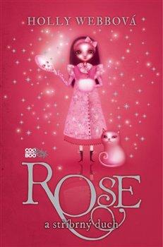 Obálka titulu Rose a stříbrný duch