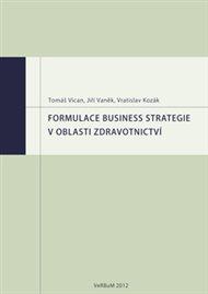 Formulace business strategie v oblasti zdravotnictví