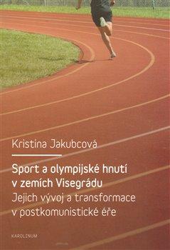 Obálka titulu Sport a olympijské hnutí v zemích Visegrádu a jejich transformace v postkomunistické éře