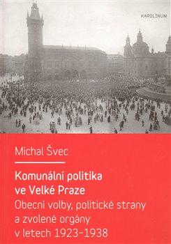 Obálka titulu Komunální politika ve Velké Praze