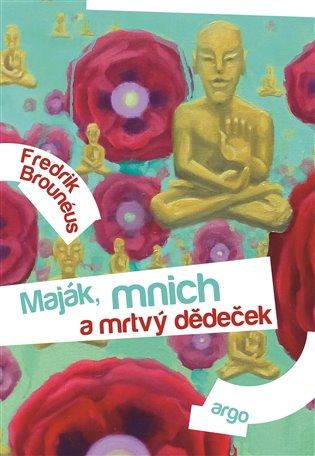 Maják, mnich a mrtvý dědeček - Fredrik Brounéus   Booksquad.ink