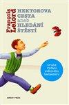 Obálka knihy Hektorova cesta aneb Hledání štěstí