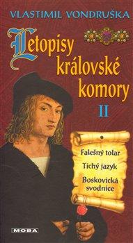 Obálka titulu Letopisy královské komory II. - Falešný tolar / Tichý jazyk / Boskovická svodnice