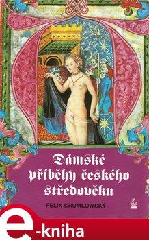 Obálka titulu Dámské příběhy českého středověku