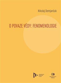 Obálka titulu O povaze vědy: Fenomenologie
