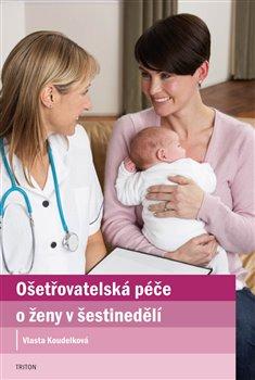 Obálka titulu Ošetřovatelská péče o ženy v šestinedělí