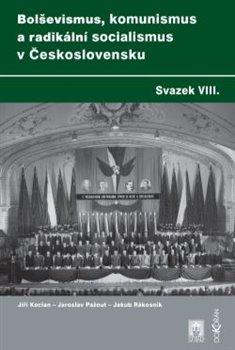 Obálka titulu Bolševismus, komunismus a radikální socialismus v Československu, Svazek VIII.