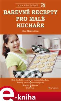 Obálka titulu Barevné recepty pro malé kuchaře