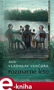 Rozmarné léto - Vladislav Vančura e-kniha
