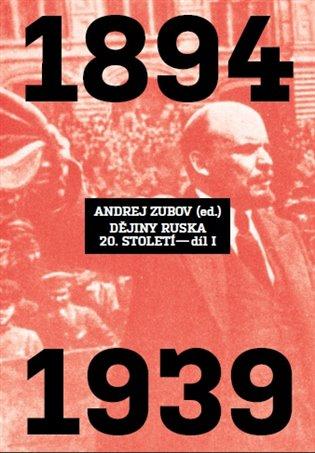 Dějiny Ruska 20. století – 1.díl - 1894 - 1939