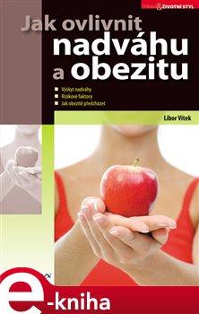 Jak ovlivnit nadváhu a obezitu - Libor Vítek e-kniha