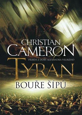 Bouře šípů:Tyran - Christian Cameron   Booksquad.ink