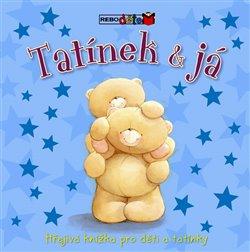 Obálka titulu Tatínek & já - Hřejivá knížka pro děti a tatínky