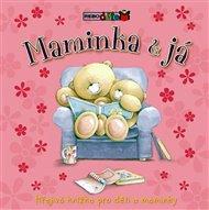 Maminka & já - Hřejivá knížka pro děti a maminky