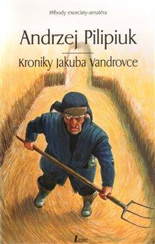 Obálka titulu Kroniky Jakuba Vandrovce