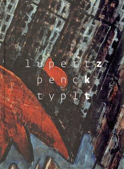 Obálka titulu Lüpertz Penck Typlt