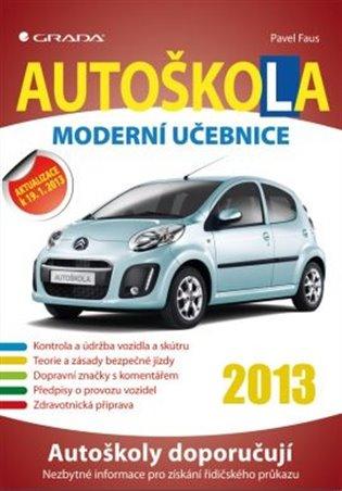 Autoškola:Moderní učebnice 2013 - Pavel Faus   Booksquad.ink