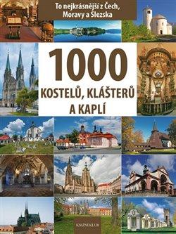Obálka titulu 1000 kostelů, klášterů a kaplí