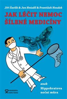 Obálka titulu Jak léčit nemoc šílené medicíny