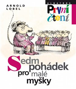 Obálka titulu Sedm pohádek  pro malé myšky
