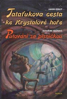 Obálka titulu Tataťukova cesta ke Krystalové hoře. Putování za písničkou