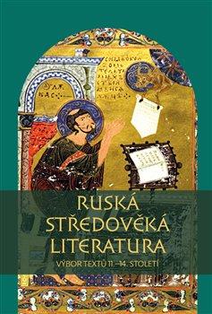 Obálka titulu Ruská středověká literatura