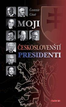 Obálka titulu Moji českoslovenští prezidenti