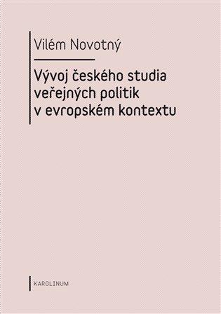 Vývoj českého studia veřejných politik v evropském kontextu - Vilém Novotný   Booksquad.ink