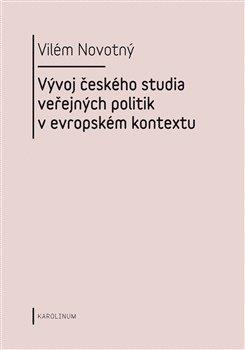Obálka titulu Vývoj českého studia veřejných politik v evropském kontextu
