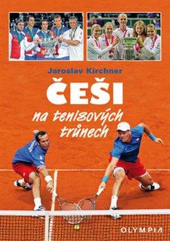 Obálka titulu Češi na tenisových trůnech