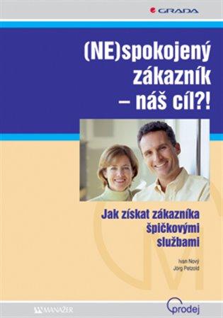 4a80d9bc3 (NE)spokojený zákazník - náš cíl?!: Jak získat zákazníka špičkovými službami