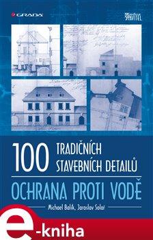 Obálka titulu 100 tradičních stavebních detailů - ochrana proti vodě