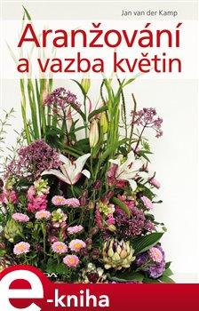 Obálka titulu Aranžování a vazba květin